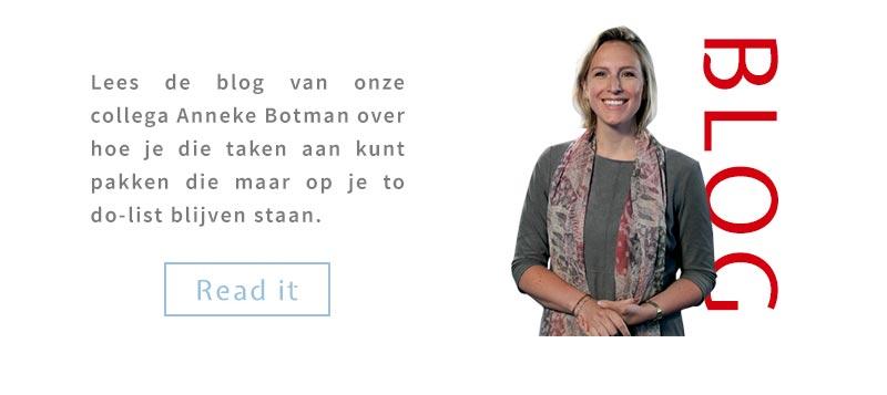 Lees de blog van onze collega Anneke Botman over hoe je die taken aan kunt pakken die maar op je to do-list blijven staan.