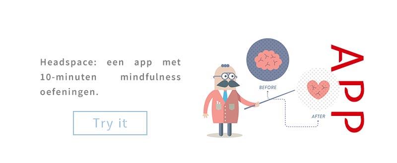 Headspace: een app met 10-minuten mindfulness oefeningen.