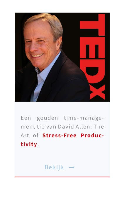 Een gouden time-management tip van David Allen: The Art of Stress-Free Productivity.