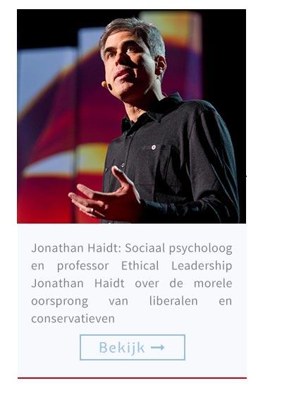 Jonathan Haidt: Sociaal psycholoog en professor Ethical Leadership Jonathan Haidt over de morele oorsprong van liberalen en conservatieven
